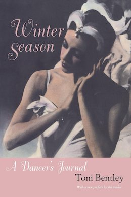 Winter Season - A Dancer's Journal by Toni Bentley